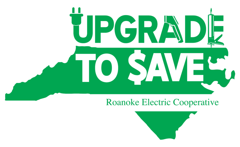 """Upgrade to $ave logo - Green North Carolina outline, """"Upgrade to $ave, Roanoke Electric Cooperative"""""""